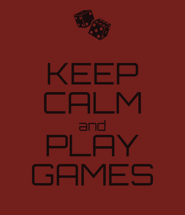 Keep Calm and Play Games